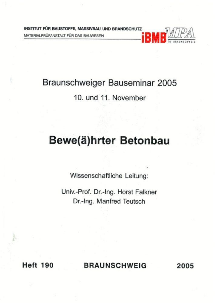 Bewe(ä)hrter Betonbau. Braunschweiger Bauseminar 2005