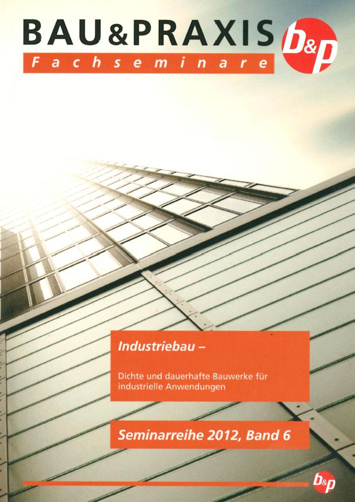 """Bau&Praxis Fachseminare """"Industriebau – Dichte und dauerhafte Bauwerke für industrielle Anwendungen"""""""